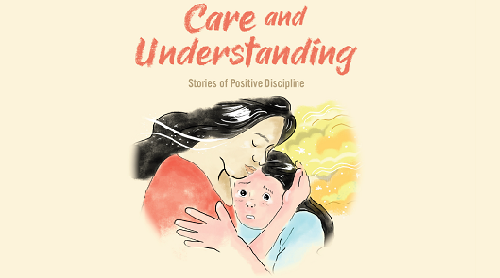 Care and Understanding: Stories of Positive Discipline